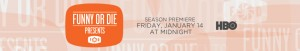HBO premiers second season of Funny or Die presents, January 14th at Midnight