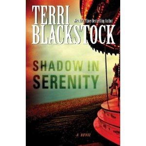 shadow-in-serenity-book-review-terri-blackstock-zondervan