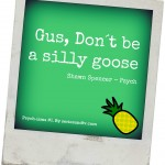 psychism-gus-dont-be-silly-goose