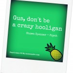 gus-dont-be-crazy-hooligan