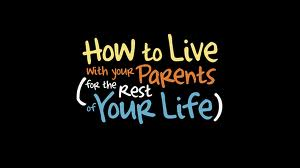 how-to-live-with-your-parents-for-the-rest-of-your-life