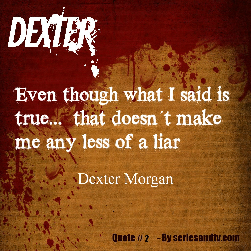 Best Quotes From Dexter Quotesgram