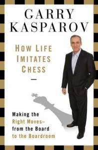 How Life Imitates Chess by Garry Kasparov Book Review