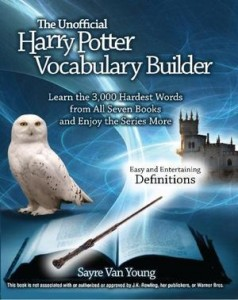 The Unofficial Harry Potter Vocabulary Builder by Sayre Van Young book review