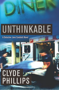 Unthinkable (Jane Candiotti and Kenny Marks Series)- Clyde Phillips Book Review