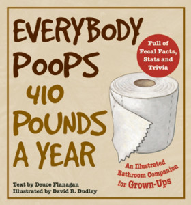 Everybody poops 410 pounds a year book review