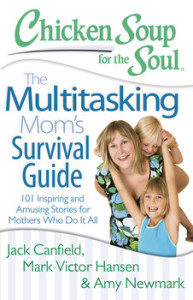 Chicken Soup for the Soul: The Multitasking Mom's Survival Guide Book Review