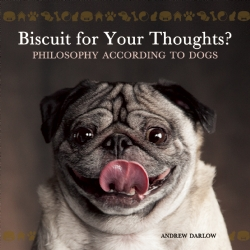 Biscuit for your thoughts Philosophy according to dogs book review