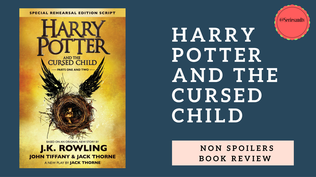 Book Cover Cursed Child : Non spoilers book review of harry potter and the cursed