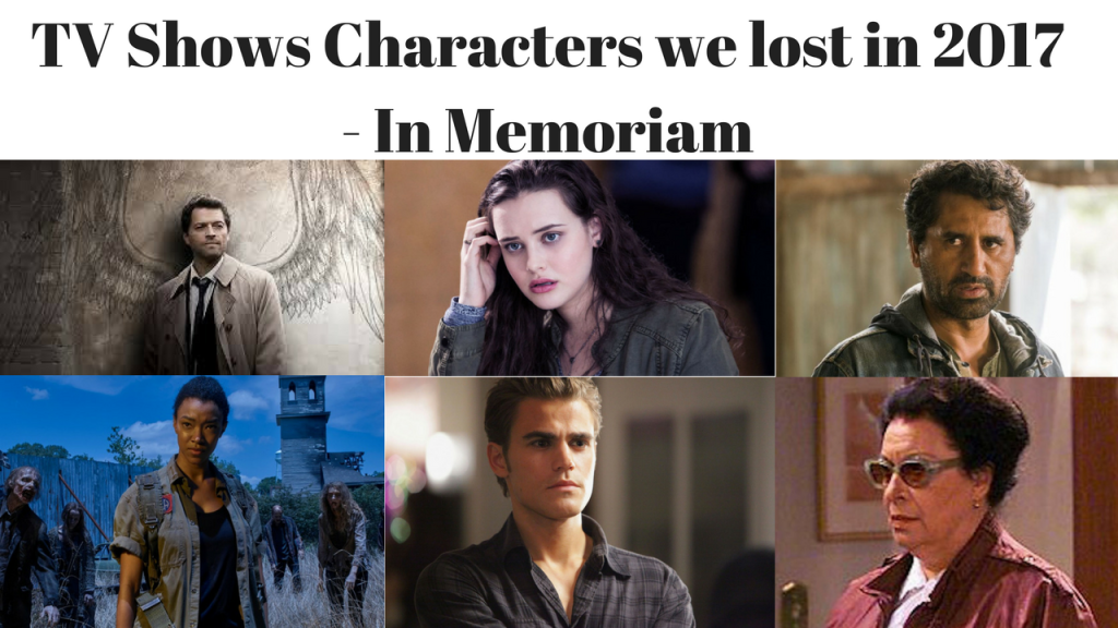 TV Shows Characters we lost in 2017 - In Memoriam