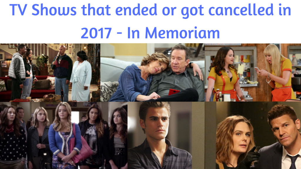 TV Shows that ended or got cancelled in 2017 - In Memoriam