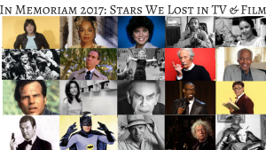 In Memoriam 2017: Stars we lost in TV & Film during 2017 #InMemoriam