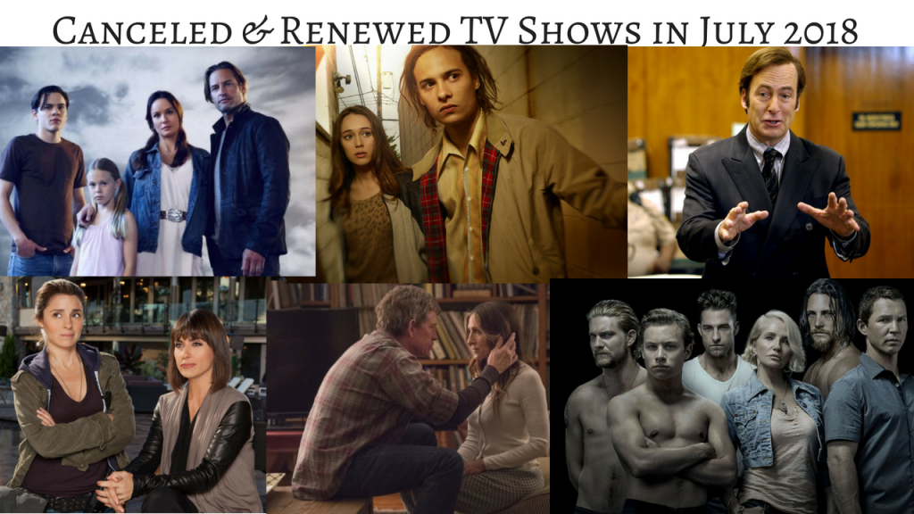 Canceled & Renewed TV Shows in July 2018