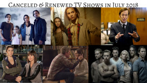 TV Shows cancelled & renewed in July 2018 #TVNews