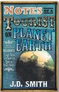Notes of a Tourist on Planet Earth by JD Smith book review
