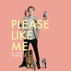 5 Reasons to watch Please Like Me on Pivot