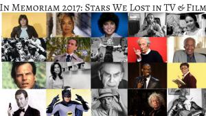 In Memoriam 2017: Stars we lost in TV & Film during 2017 #InMemoriam