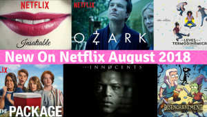 What´s New on Netflix on August 2018?